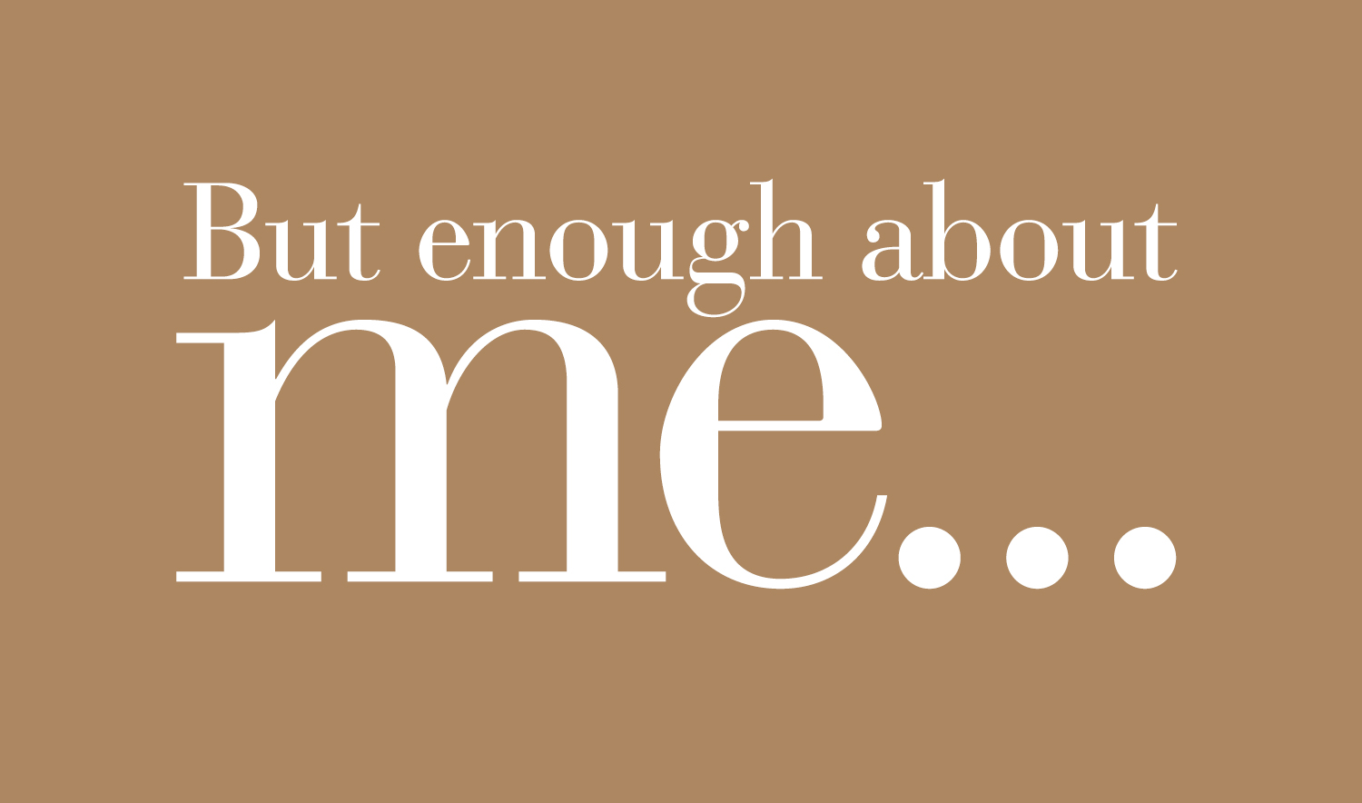 Jim Fitts - But Enough ABout Me...